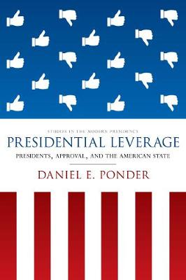 Presidential Leverage: Presidents, Approval, and the American State