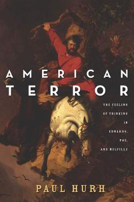 American Terror: The Feeling of Thinking in Edwards, Poe, and Melville