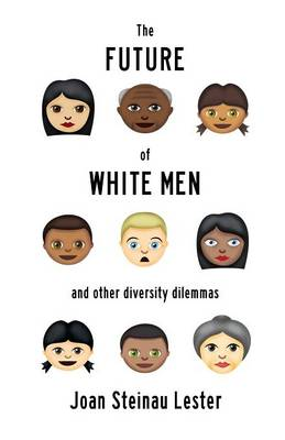 The Future of White Men and Other Diversity Dilemmas