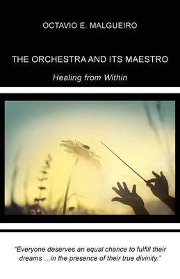 The Orchestra and Its Maestro: Healing from Within
