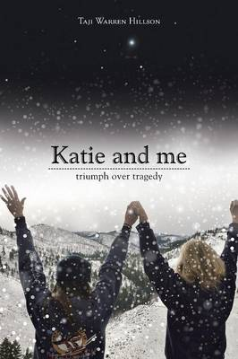 Katie and Me: Triumph Over Tragedy