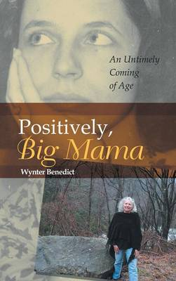 Positively, Big Mama: An Untimely Coming of Age