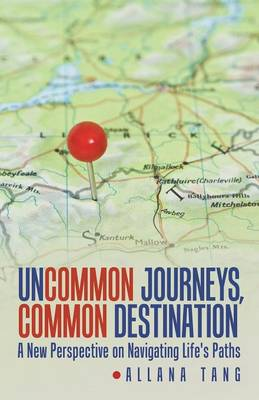 Uncommon Journeys, Common Destination: A New Perspective on Navigating Life's Paths