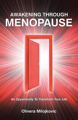 Awakening Through Menopause: An Opportunity to Transform Your Life