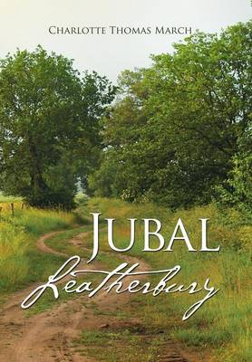 Jubal Leatherbury: Book II