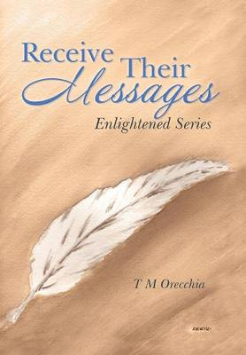 Receive Their Messages: Enlightened Series