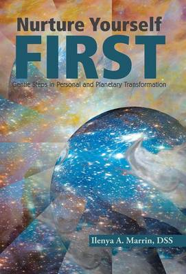 Nurture Yourself First: Gentle Steps in Personal and Planetary Transformation