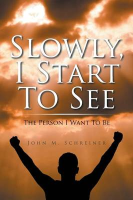 Slowly, I Start to See: The Person I Want to Be
