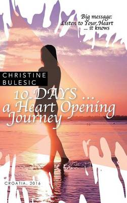 10 Days ... a Heart Opening Journey