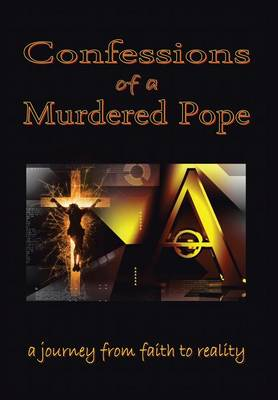 Confessions of a Murdered Pope: Testament of John Paul I