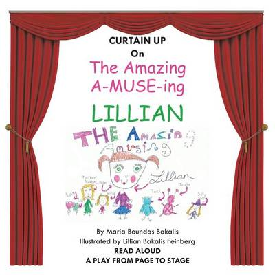 The Amazing A-Muse-Ing Lillian: A Play from the Page to the Stage