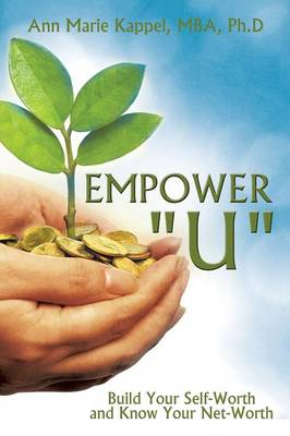 Empower U: Build Your Self-Worth and Know Your Net-Worth
