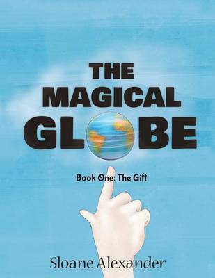 The Magical Globe: Book One: The Gift