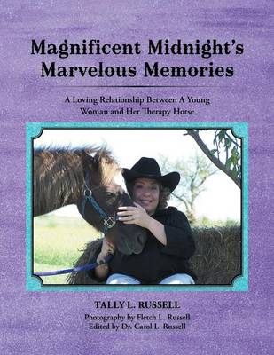 Magnificent Midnight's Marvelous Memories: A Loving Relationship Between a Young Woman and Her Therapy Horse