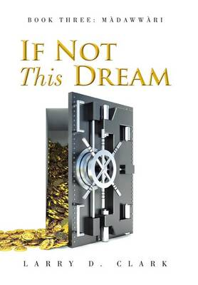 If Not This Dream: Book Three: Madawwari