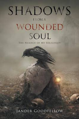 Shadows from a Wounded Soul: The Nuance of My Soliloquy