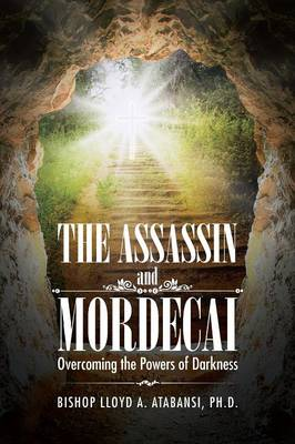 The Assassin and Mordecai: Overcoming the Powers of Darkness