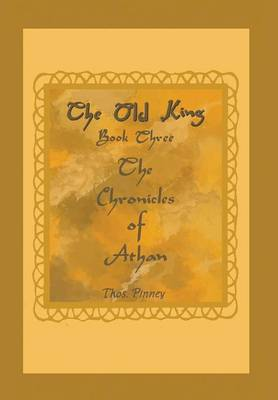 The Old King Book Three of the Chronicles of Athan