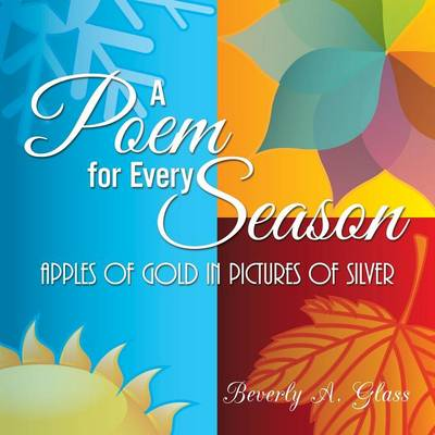 A Poem for Every Season: Apples of Gold in Pictures of Silver