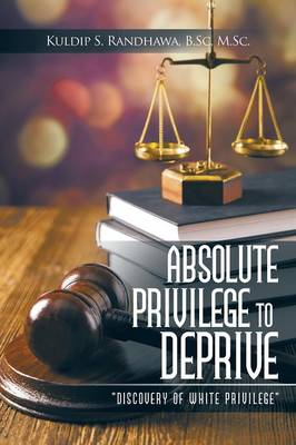 Absolute Privilege to Deprive: Discovery of White Privilege