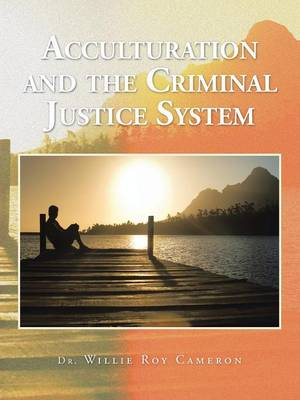 Acculturation and the Criminal Justice System