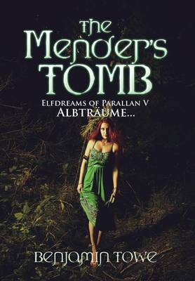 The Mender's Tomb: Elfdreams of Parallan V: Albtraume...
