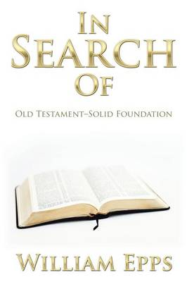 In Search of: Old Testament-Solid Foundation