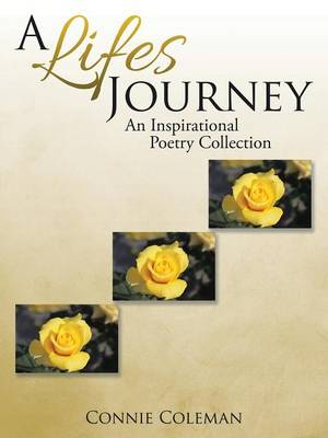 A Lifes Journey: An Inspirational Poetry Collection