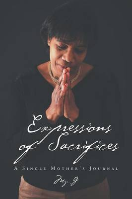 Expressions of Sacrifices: A Single Mother's Journal