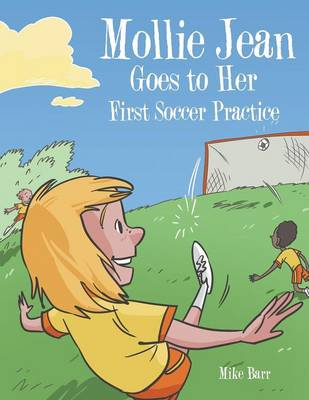 Mollie Jean Goes to Her First Soccer Practice
