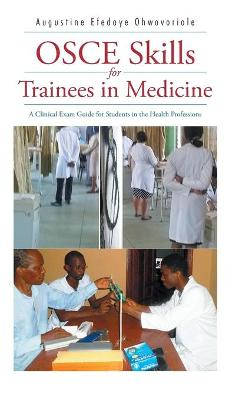OSCE Skills for Trainees in Medicine: A Clinical Exam Guide for Students in the Health Professions