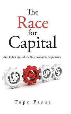 The Race for Capital: And Other Out-Of-The Box Economic Arguments