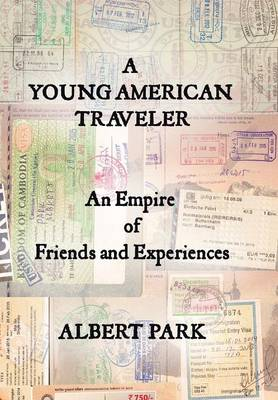 A Young American Traveler: An Empire of Friends and Experiences