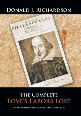 The Complete Love's Labors Lost: An Annotated Edition of the Shakespeare Play