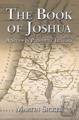 The Book of Joshua: A Study in Prophetic History