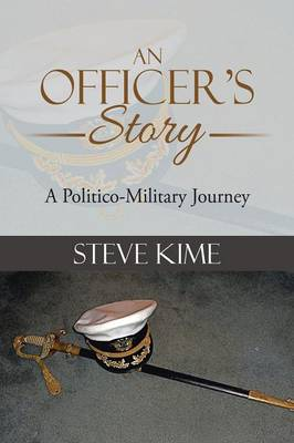 An Officer's Story: A Politico-Military Journey