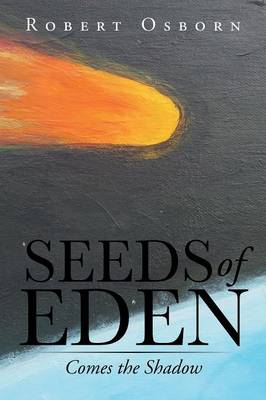 Seeds of Eden: Comes the Shadow