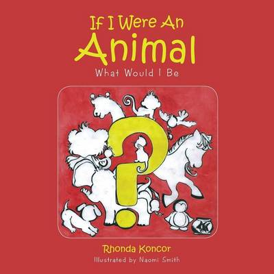 If I Were an Animal: What Would I Be
