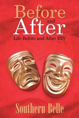 Before and After: Life Before and After HIV