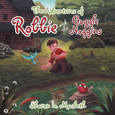 The Adventures of Robbie and the Goggle Noggins