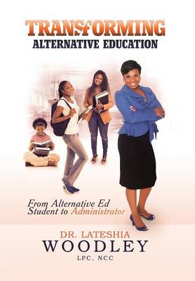 Transforming Alternative Education: From Alternative Education Student to Administrator