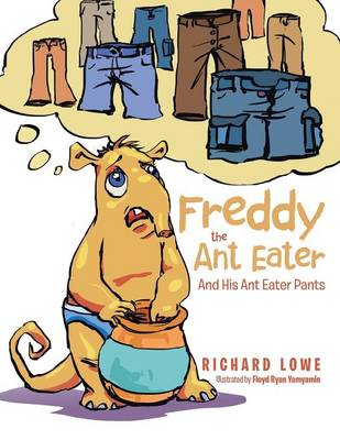 Freddy the Ant Eater: And His Ant Eater Pants