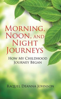 Morning, Noon and Night Journeys: How My Childhood Journey Began