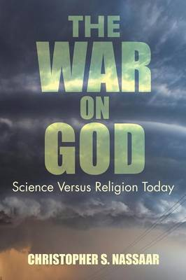 The War on God: Science Versus Religion Today