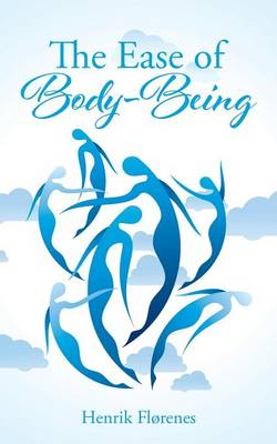 The Ease of Body-Being