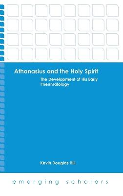 Althanasius and the Holy Spirit: The Development of His Early Pneumatology