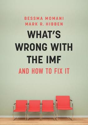 What's Wrong With the IMF and How to Fix It