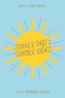 Summer Days and Summer Nights: Twelve...