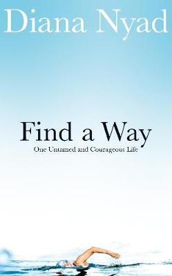 Find a Way: One Untamed and ...