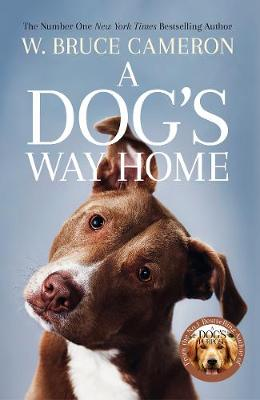 A Dog's Way Home: The Heartwarming Story of the Bond Between Man and Man's Best Friend